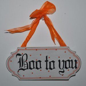 Other - Boo to you Mini Sign